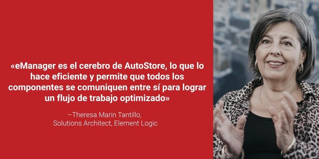 """Theresa Marin Tantillo, Solutions Architect de Element Logic junto con su cita """"eManager es el cerebro de AutoStore, lo que lo hace eficiente y permite que todos los componentes se comuniquen entre sí para lograr un flujo de trabajo optimizado"""" en letras blancas sobre fondo rojo."""